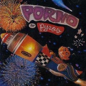 porn for pyros album Jane's Addiction/Porno For Pyros Album-By-Album Thread | Page 3.